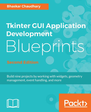 Tkinter GUI Application Development Blueprints - Second Edition