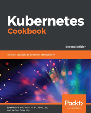 Kubernetes Cookbook, 2nd Edition [Book]