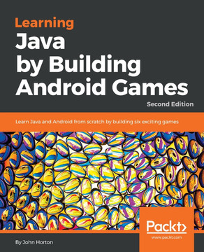 Learning Java by Building Android Games - Second Edition [Book]