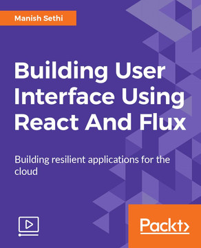 Building User Interface Using React And Flux
