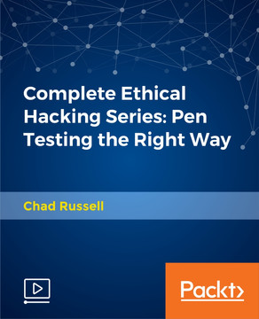 Complete Ethical Hacking Series: Pen Testing the Right Way