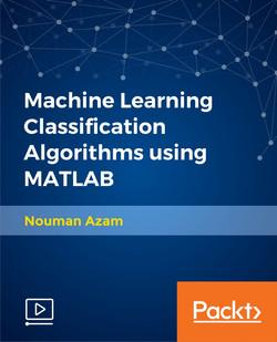 Machine Learning Classification Algorithms using MATLAB