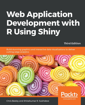Web Application Development with R Using Shiny - Third Edition