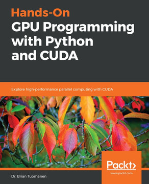 Hands-On GPU Programming with Python and CUDA