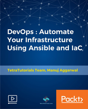 DevOps : Automate Your Infrastructure Using Ansible and IaC
