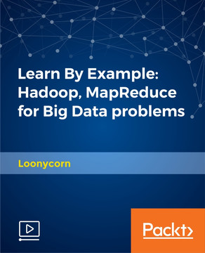 Learn By Example: Hadoop, MapReduce for Big Data problems