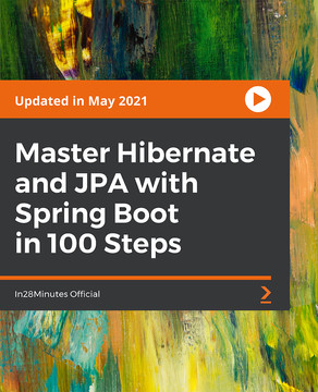 Master Hibernate and JPA with Spring Boot in 100 Steps