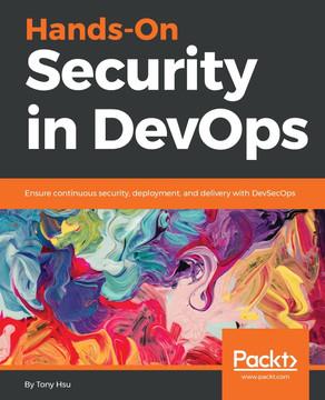 Hands-On Security in DevOps [Book]
