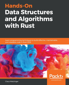Hands-On Data Structures and Algorithms with Rust [Book]