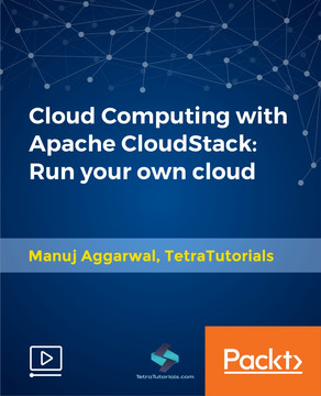 Cloud Computing with Apache CloudStack: Run your own cloud