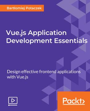 Vue.js Application Development Essentials
