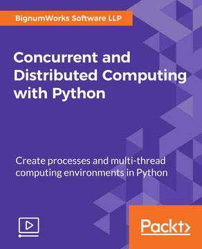 Concurrent and Distributed Computing with Python