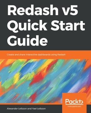Redash v5 Quick Start Guide [Book]