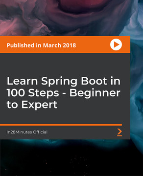 Learn Spring Boot in 100 Steps - Beginner to Expert [Video]