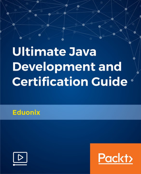Ultimate Java Development and Certification Guide