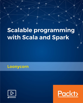 Scalable programming with Scala and Spark
