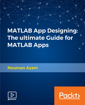 MATLAB App Designing: The ultimate Guide for MATLAB Apps