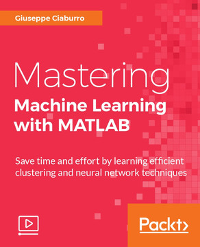 Mastering Machine Learning with MATLAB