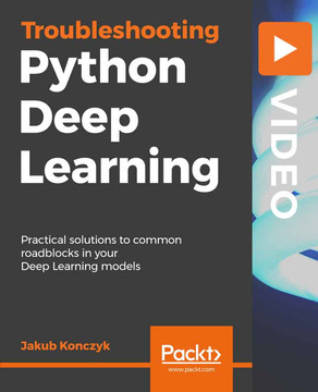 Troubleshooting Python Deep Learning [Video]