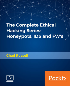 The Complete Ethical Hacking Series: Honeypots, IDS and FW's