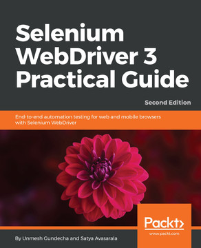 Selenium WebDriver 3 Practical Guide - Second Edition