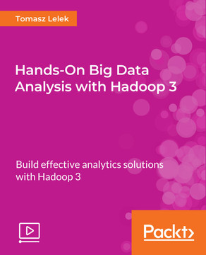 Hands-On Big Data Analysis with Hadoop 3