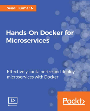 Hands-On Docker for Microservices