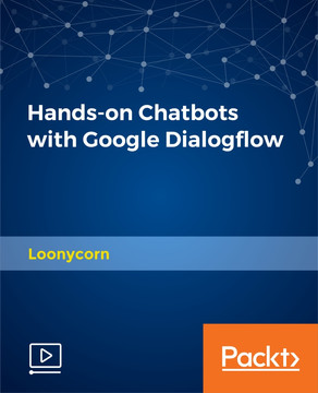 Hands-on Chatbots with Google Dialogflow
