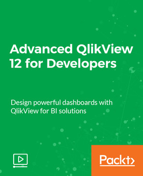 Advanced QlikView 12 for Developers
