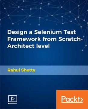 Design a Selenium Test Framework from Scratch-Architect level