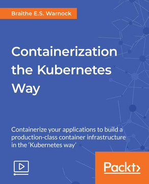 Containerization the Kubernetes Way