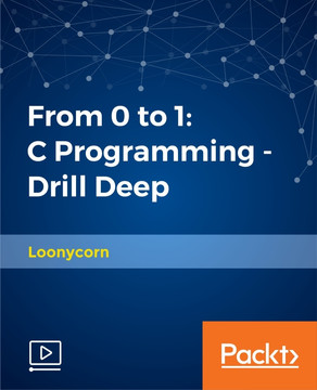 From 0 to 1: C Programming - Drill Deep
