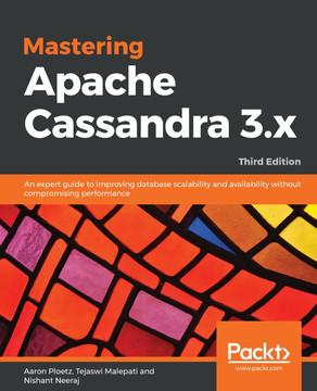 Mastering Apache Cassandra 3.x - Third Edition