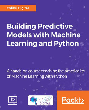 Building Predictive Models with Machine Learning and Python