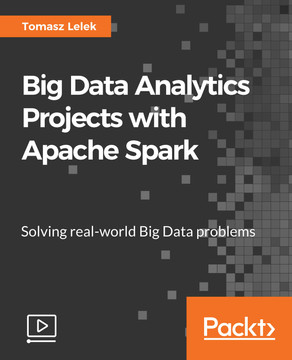 Big Data Analytics Projects with Apache Spark