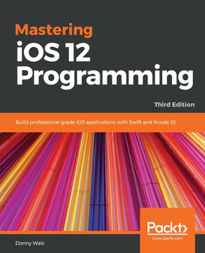 Mastering iOS 12 Programming - Third Edition [Book]