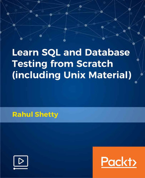 Learn SQL and Database Testing from Scratch (including Unix Material)