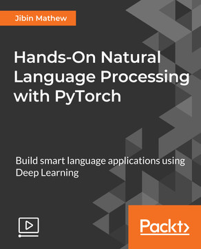 Hands-On Natural Language Processing with Pytorch