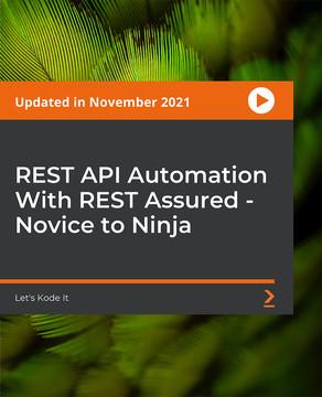 Rest API Automation With Rest Assured - Novice To Ninja