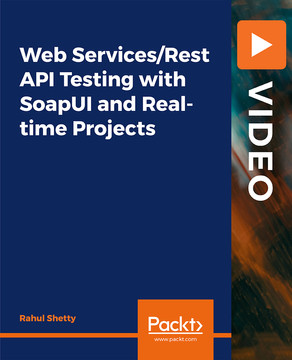 Web Services/REST API Testing with SoapUI+ Real Time Projects