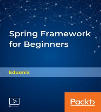 Spring Framework for Beginners