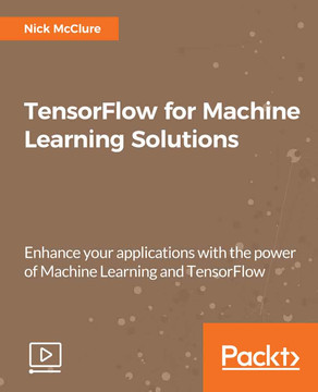 TensorFlow for Machine Learning Solutions