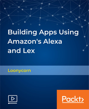 Building Apps Using Amazon's Alexa and Lex