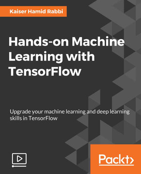 Hands-on Machine Learning with TensorFlow