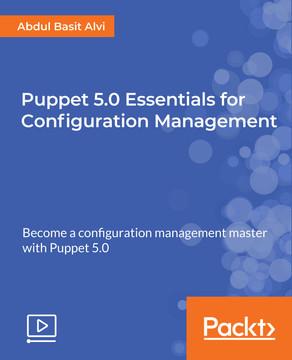 Puppet 5.0 Essentials for Configuration Management