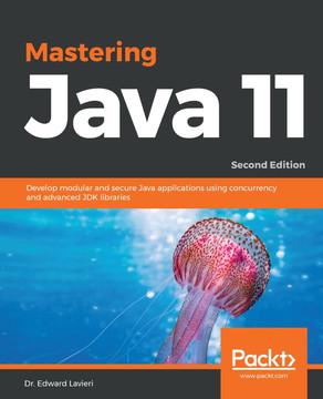 Mastering Java 11 - Second Edition