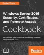 Cover of Windows Server 2016 Security, Certificates, and Remote Access Cookbook