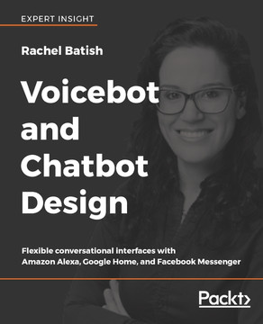 Voicebot and Chatbot Design [Book]