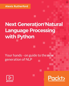 Next Generation Natural Language Processing with Python
