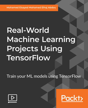 Real-World Machine Learning Projects Using TensorFlow
